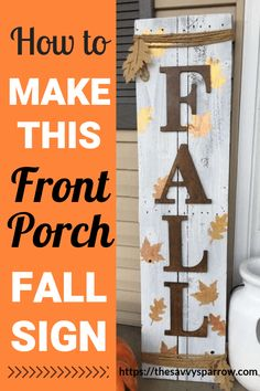 Get your front porch decor ready for Fall! Learn how to make DIY front porch signs with this easy tutorial! Make your own DIY wood signs for your front porch from wood pallets! Flip it over and create another one for a different season! Fall Decor Signs, Fall Wood Signs, Diy Wood Signs, Fall Signs, Fall Pallet Signs, Front Porch Signs, Diy Simple, Palette Diy, Diy Porch