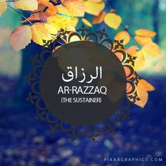 Ar-Razzaq,The Sustainer-Islam,Muslim,99 Names