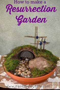 Easter DIY How to Make a Resurrection Garden - My kiddos and I did one together and we ♥ it!!! Looks awesome!