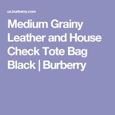 Medium Grainy Leather and House Check Tote Bag Black | Burberry