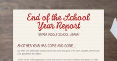 End of the School Year Report - Nevada Middle School Library by Amy Hertzberg Middle School Libraries, Come And Go, End Of Year, 15 Years, Nevada, Literacy, Student, Activities, Education