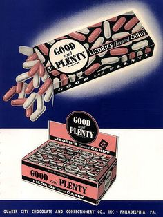 1950s ad for Good and Plenty  Good and Plenty was first produced in 1893 and is the oldest branded candy in the United States.