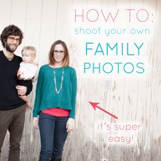 How to take your own family photos. 10 easy steps + how to make your own holiday cards!