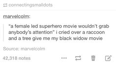 I cried over a raccoon and a tree. Give me my Black Widow movie!
