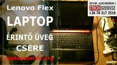 Laptop érintő képernyő kijelző törött üveg csere Lenovo Flex