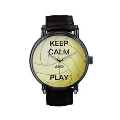 KEEP CALM AND PLAY VOLLEYBALL WATCH #watches #watch #volleyball #keepcalm #sports #custom #cool #gifts #sister #daughter #granddaughter #school