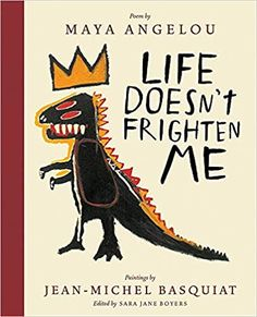 Life Doesn't Frighten Me by Sara Jane Boyers, Jean-Michel Basquiat and Maya Angelou Hardcover) for sale online Jean Michel Basquiat, History For Kids, Art History, Basquiat Paintings, Urban Street Art, Strong Words, New Classroom, The Clash, Book Projects