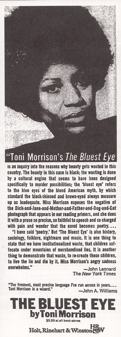 wow such amazing writing a truly beautiful book the bluest  first ad for toni morrison s the bluest eye 1970 from me by