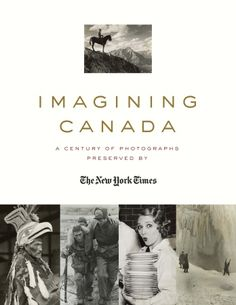Imagining Canada Isn't Your Average Coffee Table Book