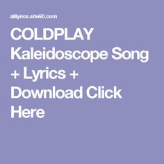 COLDPLAY Kaleidoscope Song + Lyrics + Download  Click Here