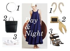 """""""Day and Night"""" by runway2street ❤ liked on Polyvore featuring Jamie Wei Huang, Iala Díez, Justine Clenquet, De Siena, The Volon and Yael Salomon"""