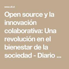Open source y la innovación colaborativa: Una revolución en el bienestar de la sociedad - Diario Financiero