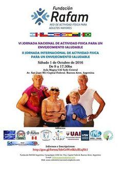 VI Jornada Nacional y II Jornada Internacional sobre Actividad Física para un Envejecimiento Saludable Fundación RAFAM Argentina-RAFAM Internacional 1 de Octubre de 2016 de 9 a 17.30hs Aula Magna UAI Sede Central Av. San Juan 951 Capital Federal-Buenos Aires-Argentina GRATIS!! inscripción https://docs.google.com/forms/d/e/1FAIpQLSe0zpWOcVyTwTN3PcQicCxNm9PNq92t_cb6TTAXMf29G9JITA/viewform?c=0&w=1
