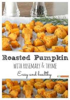 Roasted Pumpkin with Rosemary and Thyme, an easy and healthy side dish. This savory pumpkin dish is a clean eating/real food recipe. Pumpkin Dishes, Savory Pumpkin Recipes, Healthy Pumpkin, Vegan Pumpkin, Vegetable Recipes, Cooking Vegetables, Healthy Side Dishes, Side Dish Recipes, Dinner Recipes