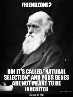 Charles Darwin Is Sick Of People Complaining About Friendzone#funny #lol #lolzonline