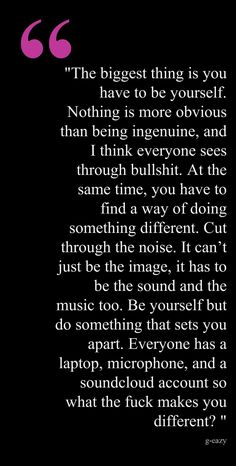 G-Eazy. Be authentic. What makes you different?