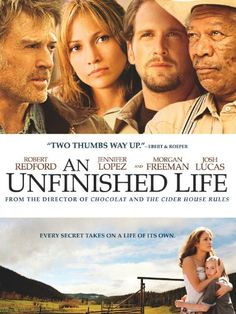 An Unfinished Life: Jennifer Lopez, Robert Redford, Morgan Freeman, Josh Lucas. one of my all time faves! Robert Redford, Good Movies To Watch, Great Movies, Amazing Movies, Love Movie, Movie Tv, Films Cinema, Movies Worth Watching, Morgan Freeman