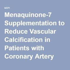 Menaquinone-7 Supplementation to Reduce Vascular Calcification in Patients with Coronary Artery Disease: Rationale and Study Protocol (VitaK-CAC Trial)