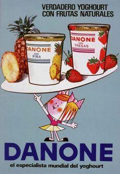 cartel danone Creo que fue el primer yogur con frutas. Recuerdo como quitaba la tapa, igual que la de los flanes Dhul. Ricos!