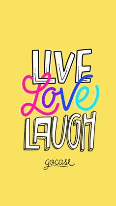 Wallpaper Live, Love, Laugh by Gocase. Pink Quotes, Color Quotes, Cute Quotes, Happy Quotes, Live Wallpaper Iphone, Wallpaper Quotes, Typography Wallpaper, Girl Wallpaper, Quotes Positive