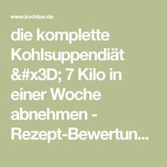 die komplette Kohlsuppendiät = 7 Kilo in einer Woche abnehmen - Rezept-Bewertungen - kochbar.de