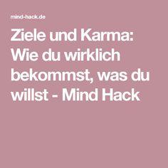 Ziele und Karma: Wie du wirklich bekommst, was du willst - Mind Hack