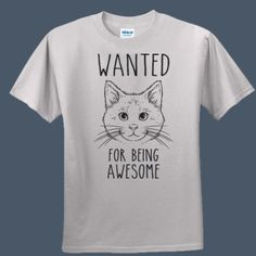 Wanted For Being Awesome cat animal cute t-shirt by airwaves custom tees