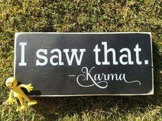 I saw that. Karma/ Hand Painted/Wood Sign/Wall Decor/Karma Sign/Home Maria'sMakeryetc I sAw tHaT Karma. Hand Painted Wood Sign-Wall Decor by SiMpleGalz