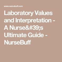 Laboratory Values and Interpretation - A Nurse's Ultimate Guide - NurseBuff