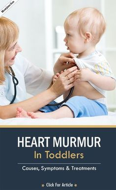 Heart Murmur In Toddlers - Causes, Symptoms & Treatments