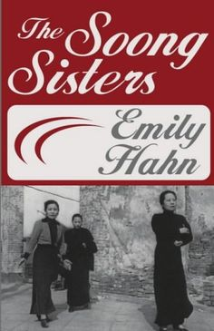 The Soong Sisters by Emily HahnIn. The early twentieth century, few women in China were to prove so important to the rise of Chinese nationalism and liberation from tradition as the extraordinary three Soong Sisters, Eling, Chingling and Mayling. As told with wit and verve by Emily Hahn, a remarkable woman in her own right, the biography of the Soong Sisters tells the story of China through both world wars.