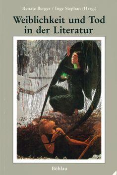 Weiblichkeit Und Tod in der Literatur - Renate Berger - Böhlau, Köln/Wien (1987), Taschenbuch, 298 Seiten - ISBN 3412030872