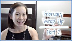 February Part 2 | Wrap Up