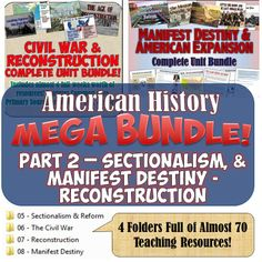 This amazing MEGA-bundle includes 4 entire units for an incredible money and time saving deal! Everything from the beginning of Sectionalism, the Civil War, Reconstruction, and Manifest Destiny is included! Enough resources for months of learning in your classes!
