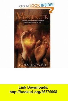 Messenger (9780385737166) Lois Lowry , ISBN-10: 0385737165  , ISBN-13: 978-0385737166 ,  , tutorials , pdf , ebook , torrent , downloads , rapidshare , filesonic , hotfile , megaupload , fileserve