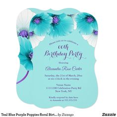 Shop Teal Blue Purple Poppies floral Birthday Party Invitation created by Zizzago. Bachelorette Party Invitations, Quinceanera Invitations, Birthday Party Invitations, Blue Birthday, First Birthday Parties, Purple Poppies, Party Stores, Teal Blue, Floral