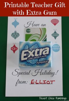 Printable Teacher Gift with Extra sugar free gum.