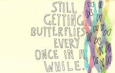 still getting butterflies | I heart love