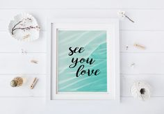 Frame Print See you love  Kitchen Decor Apartment Decor Bathroom Decor Home Decor Printable Download Wall Art Quotes Instant Download