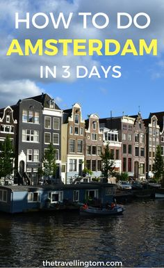 How to spend 3 days in Amsterdam. If you want to know things to do in Amsterdam, where to stay and more, then check out my 3 day itinerary of Amsterdam for more info!