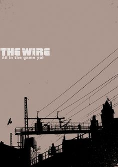 The Wire....best series I ever watched