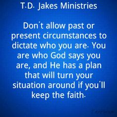 love T.D. Jakes because he not only ministers to the heart but to ...