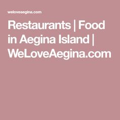 Looking for the best restaurants and tavernas in Aegina? Here you will find them all, exclusively selected by weloveaegina. Because at weloveaegina we love good food! Restaurant Recipes, I Foods, Restaurants, Good Food, Island, Restaurant, Islands, Restaurant Copycat Recipes, Healthy Food