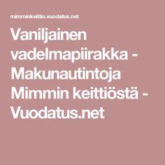 Vaniljainen vadelmapiirakka - Makunautintoja Mimmin keittiöstä - Vuodatus.net Fallow Deer