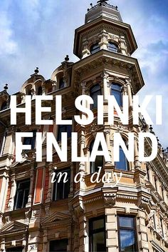 How to Explore Helsinki, Finland in One Day.  Click the pin to read the post from www.flirtingwiththeglobe.com