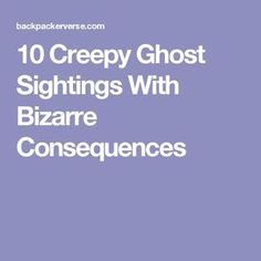 10 Creepy Ghost Sightings With Bizarre Consequences Halloween Stories, Halloween Music, Halloween Images, Halloween Festival, Scary Places, Haunted Places, Haunted Houses, Abandoned Places, Weird Stories