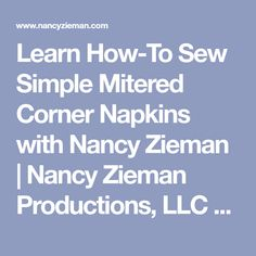 Learn How-To Sew Simple Mitered Corner Napkins with Nancy Zieman | Nancy Zieman Productions, LLC Blog