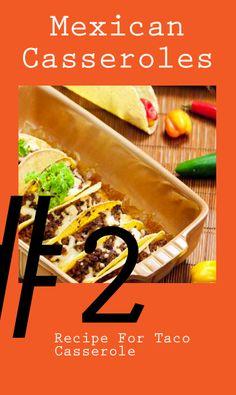 Mexican Casseroles: Recipe for Taco Casserole