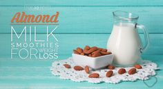 If you are trying to lose weight but find yourself craving sugary treats why not try incorporating some of these almond milk smoothie recipes into your diet plan?