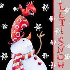 Snowman in red hat and Cardinal. Let it snow. Artist Ronnie Rooney